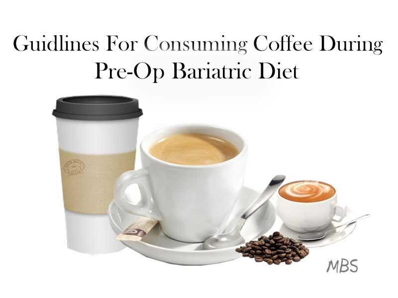Coffee During Pre-op Liquid WLS diet